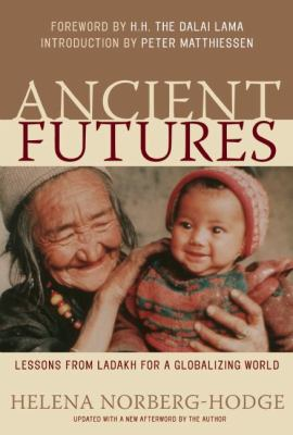 Ancient Futures: Lessons from Ladakh for a Globalizing World 9781578051625