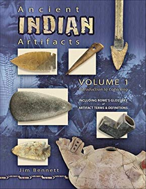Ancient Indian Artifacts, Volume 1: Introduction to Collecting 9781574325850