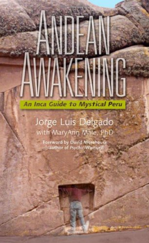Andean Awakening: An Incan Guide to Mystical Peru 9781571781932