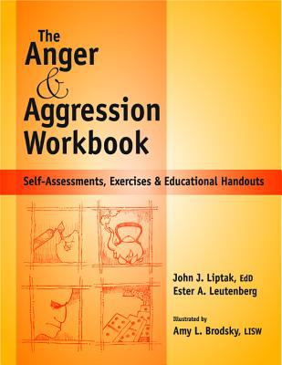Anger and Agression Workbook: Self-Assessments, Exercises and Educational Handouts 9781570252242