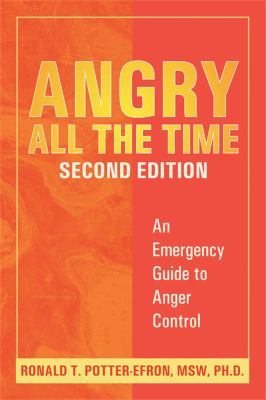 Angry All the Time: An Emergency Guide to Anger Control 9781572243927