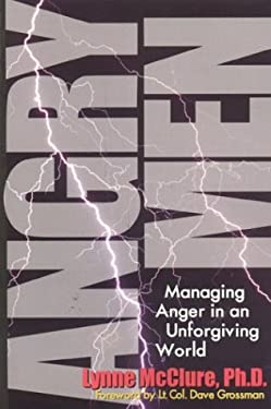 Angry Men: Managing Anger in an Unforgiving World 9781570232053