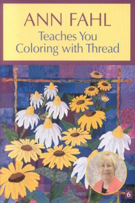 Ann Fahl Teaches You Coloring with Thread