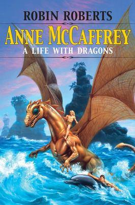 Anne McCaffrey: A Life with Dragons 9781578069989
