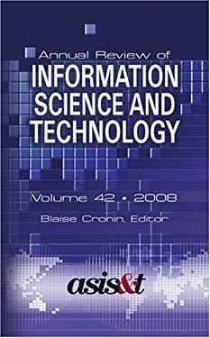 Annual Review of Information Science & Technology, Volume 42 9781573873086
