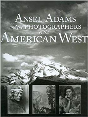 Ansel Adams & Photographers of the American West 9781572153257