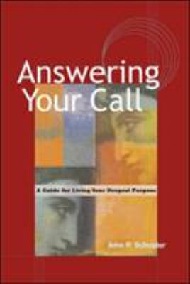 Answering Your Call: A Guide for Living Your Deepest Purpose 9781576752050