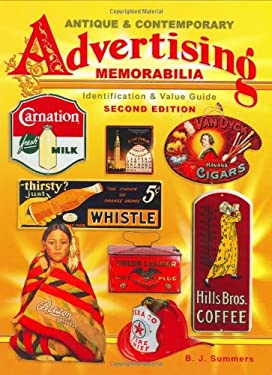 Antique & Contemporary Advertising Memorabilia: Identification & Value Guide 9781574323733