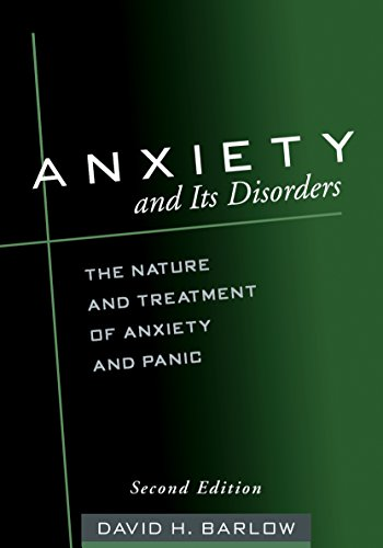 Anxiety and Its Disorders, Second Edition: The Nature and Treatment of Anxiety and Panic 9781572304307