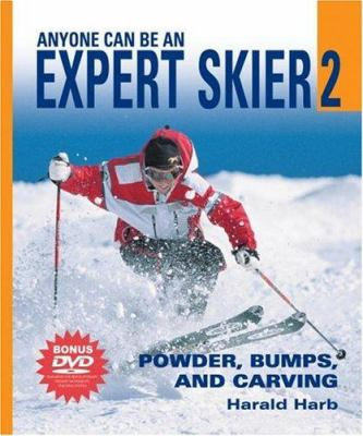 Anyone Can Be an Expert Skier 2 W/DVD: Powder, Bumps, and Carving 9781578261789