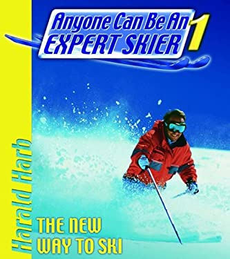 Anyone Can Be an Expert Skier 9781578260737