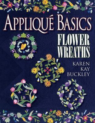 Applique Basics Flower Wreaths 9781574327304