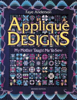 Applique Designs: My Mother Taught Me to Sew 9781574327625