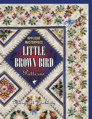 Applique Masterpiece: Little Brown Bird Patterns 9781574327342