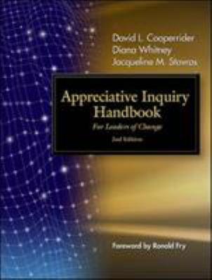 Appreciative Inquiry Handbook: For Leaders of Change 9781576754931