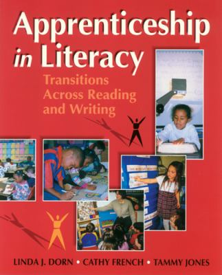 Apprenticeship in Literacy: Transitions Across Reading and Writing 9781571100887