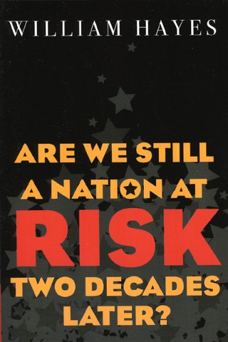 Are We Still a Nation at Risk Two Decades Later? 9781578861798