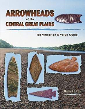 Arrowheads of the Central Great Plains 9781574322705