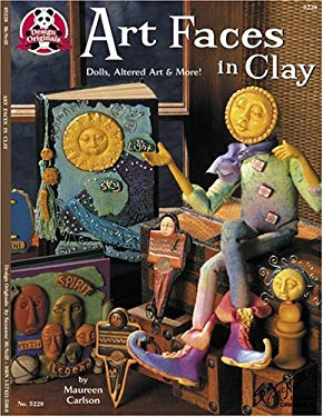 Art Faces in Clay: Dolls, Altered Art and More 9781574215380