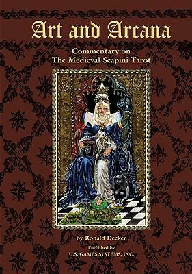 Art and Arcana: Commentary on the Medieval Scapini Tarot 9781572814776