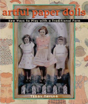 Artful Paper Dolls: New Ways to Play with a Traditional Form 9781579907150