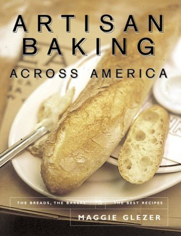 Artisan Baking Across America: The Breads, the Bakers, the Best Recipes 9781579651176