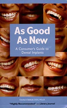 As Good as New: A Consumer's Guide to Dental Implants 9781571431677