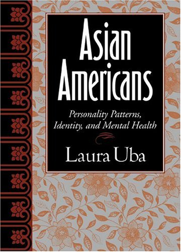 Asian Americans: Personality Patterns, Identity, and Mental Health 9781572309128