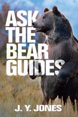Ask the Black Bear Guides 9781571572820