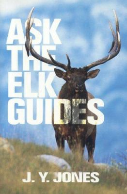 Ask the Elk Guides 9781571573247