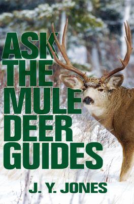 Ask the Mule Deer Guides 9781571573254