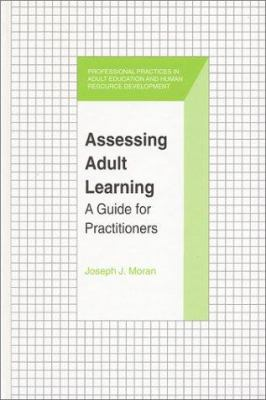 Assessing Adult Learning: A Guide for Practitioners 9781575241951