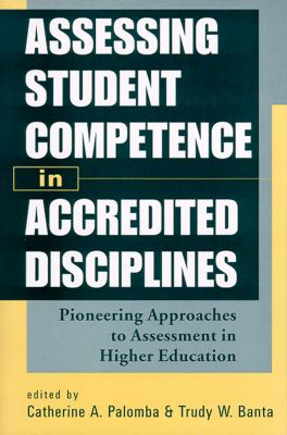 Assessing Student Competence in Accredited Disciplines: Pioneering Approaches to Assessment in Higher Education 9781579220341
