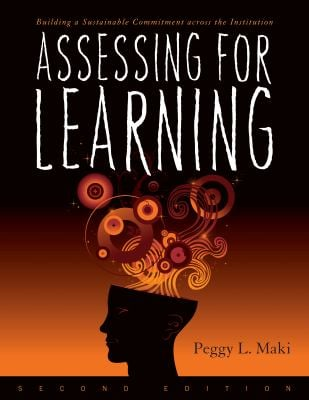 Assessing for Learning: Building a Sustainable Commitment Across the Institution 9781579224417