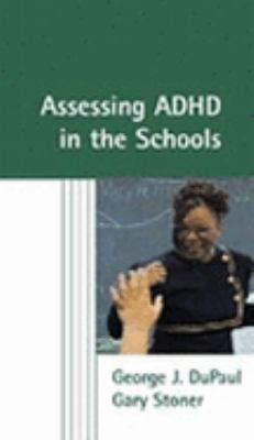 Assessment of ADHD in Schools 9781572304147