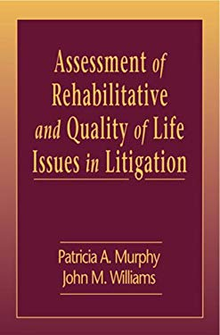 Assessment of Rehabilitative and Quality of Life Issues in Litigation 9781574441598