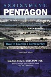 Assignment: Pentagon: How to Excel in a Bureaucracy, 3D Edition, Revised