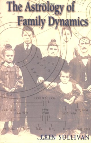 Astrology of Family Dynamics 9781578631797