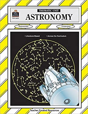 Astronomy Thematic Unit 9781576906224