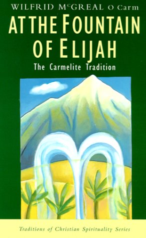 At the Fountain of Elijah: The Carmelite Tradition 9781570752926
