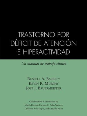 Attention-Deficit Hyperactivity Disorder: A Clinical Workbook Spanish Edition 9781572303881