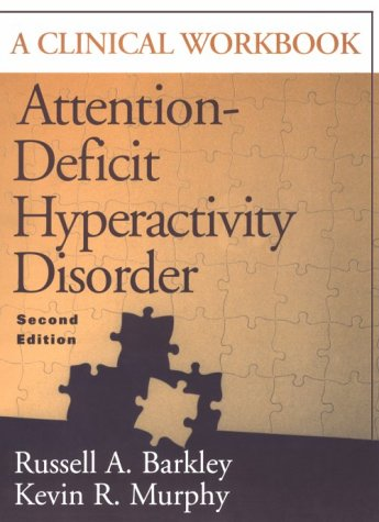 Attention-Deficit Hyperactivity Disorder: A Clinical Workbook, Second Edition 9781572303010