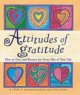 Attitudes of Gratitude: How to Give and Receive Joy Every Day of Your Life 9781573241496