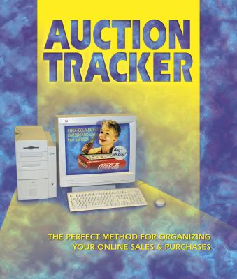 Auction Tracker: The Perfect Method for Organizing Your Online Sales & Purchases 9781574322118