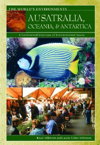 Australia, Oceania, & Antarctica: A Continental Overview of Environmental Issues 9781576076941
