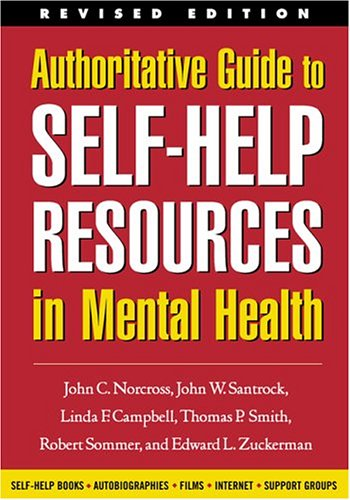 Authoritative Guide to Self-Help Resources in Mental Health 9781572308398