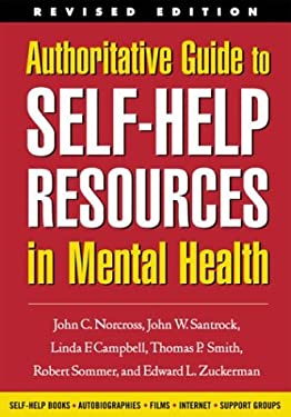 Authoritative Guide to Self-Help Resources in Mental Health 9781572308961