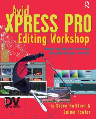 Avid Xpress Pro Editing Workshop [With CDROM] 9781578202386