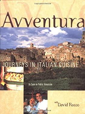 Avventura: Culinary Adventures in Italy 9781579595104