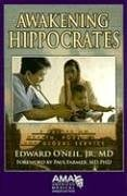 Awakening Hippocrates: A Primer on Health, Poverty, and Global Service 9781579477721